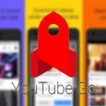 Youtube GO nedir? Nasıl Kullanılır?