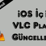 iOS İçin VLC Player Güncellendi! 4k ve iPhone X Desteği geldi!