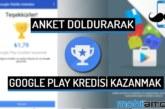 Anket Doldurarak Google Play Kredisi Kazanmak